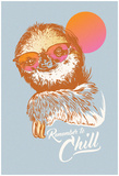 Remember To Chill Sunset Sloth Poster