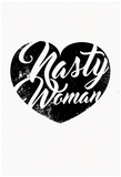 Nasty Woman (White & Black) Posters
