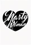 Nasty Woman (White & Black) アートポスター