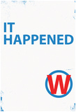 It Happened White Sign Posters
