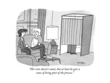 """His vote doesn't count, but at least he gets a sense of being part of the..."" - New Yorker Cartoon Regular Giclee Print by Peter C. Vey"