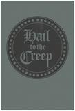 Hail to The Creep Prints