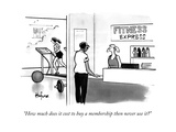 """How much does it cost to buy a membership then never use it"" - New Yorker Cartoon Premium Giclee Print by Kaamran Hafeez"