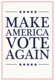 Make America VOTE Again - White Prints