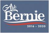 Ask Bernie, 2016-2020 - Slate Sign Posters