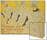 La Troupe de Mademoiselle Eglantine, 1896 Plakater av Henri de Toulouse-Lautrec