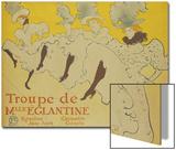 La Troupe de Mademoiselle Eglantine, 1896 Poster by Henri de Toulouse-Lautrec