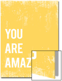 You Are Amazing Prints