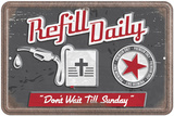 Refill Daily Tin Sign