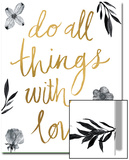 Do All Things with Love BW Prints by Sara Zieve Miller
