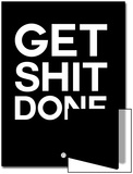 Get Shit Done Black and White Print by  NaxArt