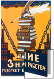Knowledge Will Break the Chains of Slavery, Poster, 1920 Posters by Alexei Radakov