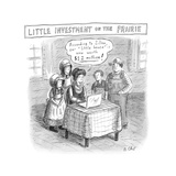 TITLE: Little Investment On The Prairie Prairie family looks at the value ... - New Yorker Cartoon Premium Giclee Print by Roz Chast