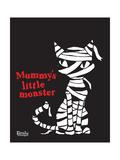 Mummy's Little Monster Poster by  Emily the Strange