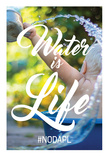 Water Is Life - Bathwater Baby Poster