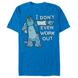 Disney: Monsers University- I Don't Even Work Out T-shirts