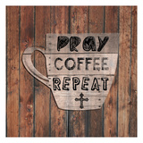 Pray Coffee Repeat Print by Sheldon Lewis