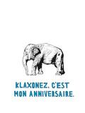 Klaxonez, c'est mon Anniversaire Premium Giclee Print by Natasha Marie