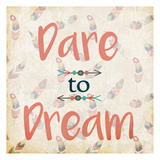 Dare to Dream Posters by Kimberly Allen