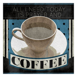 Prayer And Coffee Prints by Jace Grey
