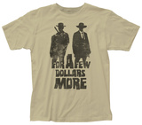 For a Few Dollars More- Partners in Crime Shirts