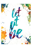 Let It Be Poster by Victoria Brown
