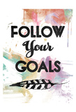 Follow Your Goal Poster by OnRei OnRei