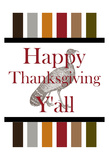 Happy Thanksgiving Y'all Poster by Sheldon Lewis