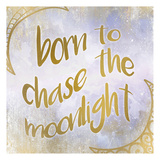 Born to Chase Prints by Kimberly Allen