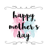 Splattered Mothers Day Print by Jelena Matic