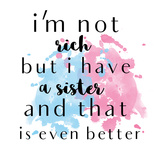Sisters Are Better Prints by Jelena Matic