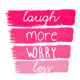 Laugh More Prints by Jelena Matic