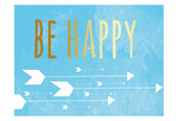 Be Happy Prints by Jelena Matic