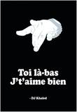 J't'Aime Bien - Dj Khaled Poster