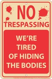 Hiding Bodies Tin Sign