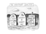 "TITLE: The Houseplant Cemetery Three headstones reading ""I thought plants ... - New Yorker Cartoon Premium Giclee Print by Roz Chast"