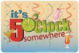 5 O'Clock Somewhere Tin Sign