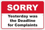 Sorry Complaint Deadline Tin Sign