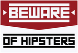Beware Of Hipsters - Horizontal Sign Posters