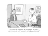 """""""I've written my diagnosis on this piece of paper. I'm going to slide it o..."""" - New Yorker Cartoon Premium Giclee Print by Peter C. Vey"""