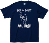 Life Is Short Aim High Vêtement