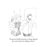 """""""It says our health insurance is being replaced by a series of tweets call..."""" - Cartoon Regular Giclee Print by Emily Flake"""
