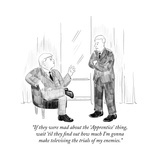 """""""If they were mad about the 'Apprentice' thing, wait 'til they find out ho..."""" - Cartoon Regular Giclee Print by Emily Flake"""
