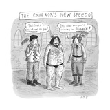 TITLE: The Emperor's New Speedo Two members of his court tell the emperor ... - New Yorker Cartoon Premium Giclee Print by Roz Chast