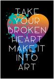 Broken Heart Make Art Plakater