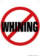 No Whining Tin Sign
