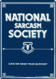 Nationella sarkasmfrbundet (National Sarcasm Society) Pltskylt