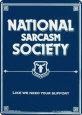 National Sarcasm Society Plechová cedule