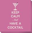 Keep Calm and Have A Cocktail (Pink) Płótno naciągnięte na blejtram - reprodukcja