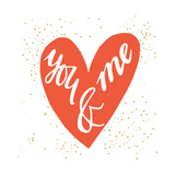 You and Me Hand Lettering in a Heart Shape. Can Be Used as a Greeting Card for Valentines Day Or
